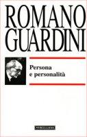 Persona e personalità - Guardini Romano