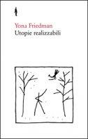 Utopie realizzabili - Friedman Yona