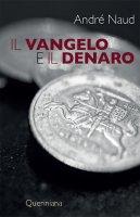 Il Vangelo e il denaro - André Naud