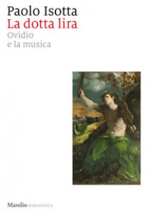 Copertina di 'La dotta lira. Ovidio e la musica'