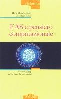 EAS e pensiero computazionale. Fare coding nella scuola primaria. - Rita Marchignoli , Michael Lodi