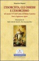 L' esorcista, gli ossessi e l'esorcismo nel canone 1172 del codice di diritto canonico - Bogetti Maurizio