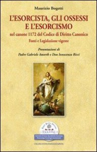 Copertina di 'L' esorcista, gli ossessi e l'esorcismo nel canone 1172 del codice di diritto canonico'