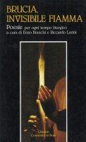Brucia, invisibile fiamma. Poesie per ogni tempo liturgico