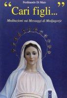 Cari figli... Meditazioni sui messaggi di Medjugorie - Di Maio Ferdinando