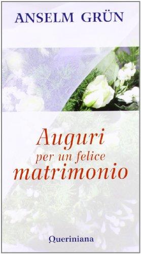 Auguri Matrimonio Per Un Fratello : Auguri per un felice matrimonio libro anselm grün