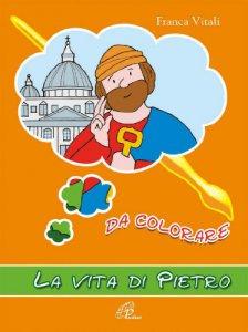 Copertina di 'La vita di san Pietro da colorare'