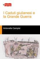 I caduti giulianesi e la grande guerra - Campisi Antonella