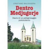 Dentro Medjugorje - Cristiano Baldissera