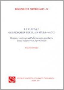 """Copertina di 'La Chiesa è """"missionaria per sua natura"""" ( Ag 2 )'"""