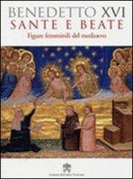 Sante e beate - Benedetto XVI (Joseph Ratzinger)