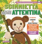 Scimmietta Attentina. Kit didattico - Pezzica Sara, Caracciolo Simona, Perticone Gianluca