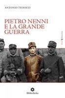 Pietro Nenni e la Grande Guerra - Tedesco Antonio