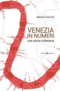 Copertina di 'Venezia in numeri. Una storia millenaria'