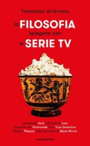 Copertina di 'La filosofia spiegata con le serie TV'