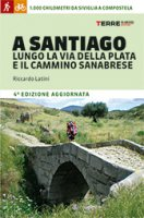 A Santiago lungo la Via della Plata e il cammino Sanabrese