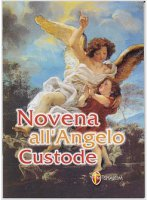 Novena all'angelo custode - Rieger Robert