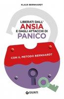 Liberati dall'ansia e dagli attacchi di panico - Klaus Bernhardt