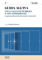 GUIDA ALL'IVA 3 - L'Iva e gli enti pubblici e non commerciali - Benedetto Santacroce