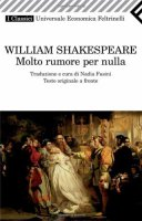 Molto rumore per nulla. Testo inglese a fronte - Shakespeare William