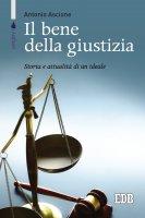 Il bene della giustizia - Antonio Ascione