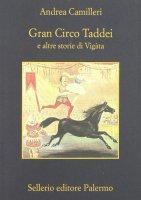 Gran circo Taddei e altre storie di Vigàta - Camilleri Andrea