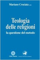 Teologia delle religioni. La questione del metodo - Crociata Mariano