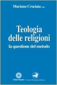 Copertina di 'Teologia delle religioni. La questione del metodo'