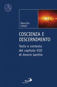 Copertina di 'Coscienza e discenimento. Testo e contesto del capitolo VIII di Amoris laetitia'