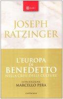 L'Europa di Benedetto nella crisi delle culture - Benedetto XVI (Joseph Ratzinger)