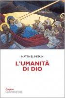 L'umanità di Dio - Matta el Meskin
