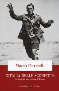 Copertina di 'L' Italia delle sconfitte. Da Custoza alla ritirata di Russia'