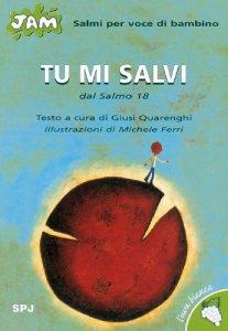 Copertina di 'Tu mi salvi. Dal Salmo 18. Salmi per voce di bambino'