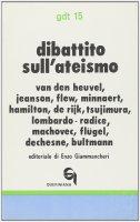 Dibattito sull'ateismo  (gdt 015) - Flew Antony, Lombardo Radice Lucio, Bultmann Rudolf