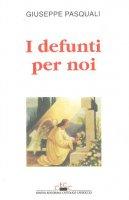 I defunti per noi - Giuseppe Pasquali