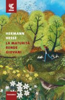 La maturità rende giovani - Hesse Hermann