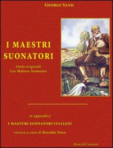 Copertina di 'I maestri suonatori-Les Maîtres sonneurs. Con in appendice I maestri suonatori italiani'