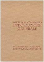 Opere di sant'Agostino. Introduzione generale - Trapè Agostino