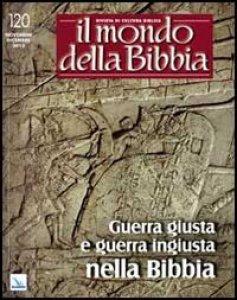 Copertina di 'Guerra giusta e guerra ingiusta nella Bibbia. Il mondo della Bibbia n. 5 2013'