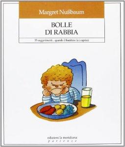 Copertina di 'Bolle di rabbia. 55 suggerimenti... quando il bambino fa i capricci'