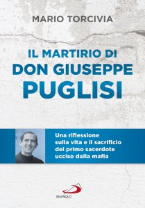 Copertina di 'Il martirio di don Giuseppe Puglisi'