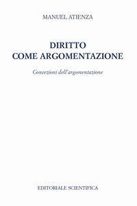 Copertina di 'Diritto come argomentazione. Concezioni dell'argomentazione'