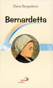 Copertina di 'Bernardetta Soubirous. La veggente di Lourdes'