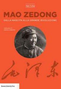 Copertina di 'Mao Zedong. Dalla nascita alla grande rivoluzione'