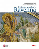 The Gospel according to Ravenna - André Frossard