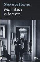 Malinteso a Mosca - Beauvoir Simone de