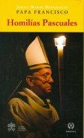 Homilias Pascuales - Francesco (Jorge Mario Bergoglio)