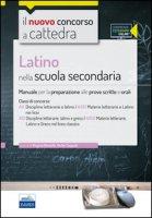 CC4/22 Latino nella scuola secondaria. Manuale per le prove scritte e orali per le classi A11 (A051) e A13 (A052). Con espansione online