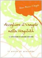 Accogliere il Vangelo nella fragilità - D'Angelo Anna M.
