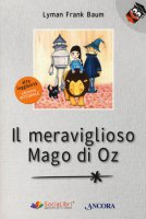 Il meraviglioso Mago di Oz. Ediz. ad alta leggibilità - L. Frank Baum